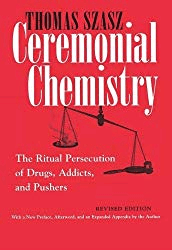Ceremonial Chemistry: the best book for deprogramming Americans from the brainwashing techniques of the Drug Warrior