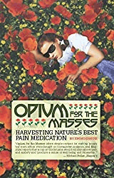 Opium for the Masses: Harvesting Nature\'s Best Pain Medication
