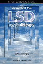 LSD Psychotherapy (The Healing Potential Potential of Psychedelic Medicine) Paperback