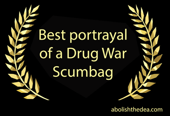 Oscar for Best Portrayal of a Drug War Scumbag