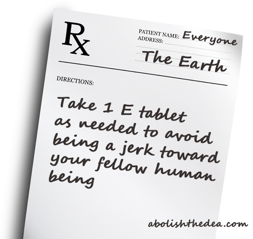 RX for E: use as needed to avoid being a jerk toward your fellow human being