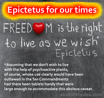 Epictetus comments about freedom, revised for Christian Science sensibilities in the age of the anti-nature Drug War