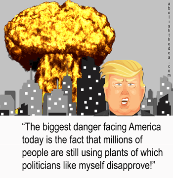 Trump cracks down on the use of plants while nukes proliferate