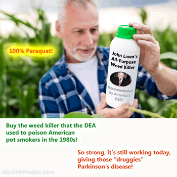 mock ad for DEA Chief John C. Lawn's Weed Killer Paraquat: extra-strength to kill dandelions and poison pot smokers, giving them Parkinson's disease as well