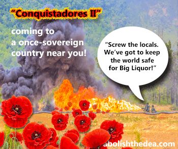 America's Drug War conquistadors go overseas to eradicate time-honored plants in the interests of Big Liquor and Christian Science