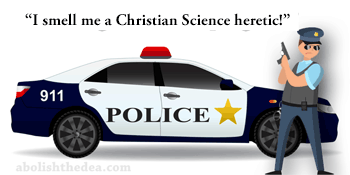 In the Drug War, the police enforce Christian Science Sharia, making Christian Science the state religion in the western world