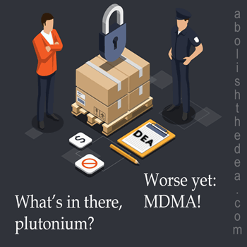 DEA fetishizes drugs, treating MDMA like plutonium in research labs - from AbolishTheDEA.com