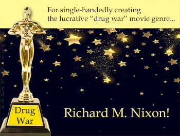honorary oscar for richard nixon for creating the drug war movie genre