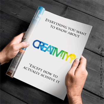Authors tell you everything you need to know about creativity -- except how to achieve it, since the drug war will not let them speak openly about that